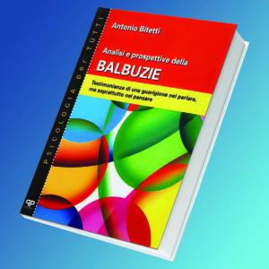 Bitetti A., Analisi e Prospettive della Balbuzie, 2001. Ed. Positive Press, Verona